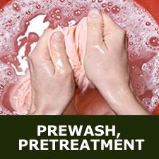 Prewash, pretreatment